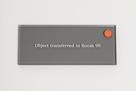 Anna Blessmann and Peter Saville, 'Object transferred to Room 90', 2013