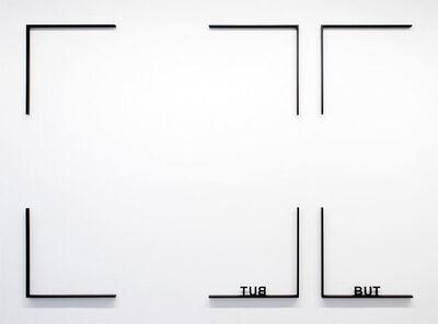 Peter Downsbrough, 'BUT, BUT', 2013
