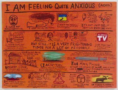 Jim Torok, 'I Am Feeling Quite Anxious (Again)', 2016