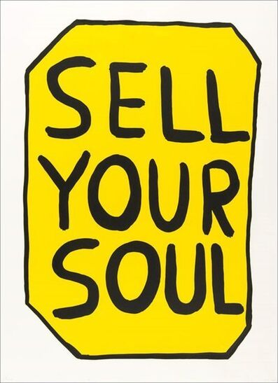 David Shrigley, 'Sell Your Soul ', 2012