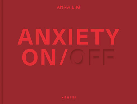 Anna Lim, 'Anxiety ON / OFF', 2021