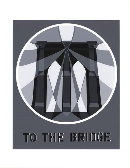 Robert Indiana, 'To the Bridge (Brooklyn Bridge)', 1997
