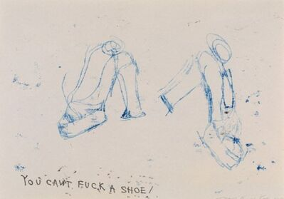 """Tracey Emin, 'TRACEY EMIN """"YOU CAN'T FUCK A SHOE"""" ', 2010"""