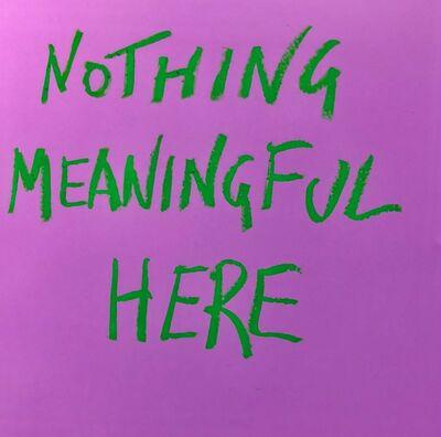 Daniele Sigalot, 'Nothing Meaningful', 2018