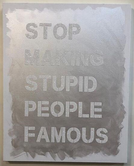 "Plastic Jesus, '""Stop Making Stupid People Famous"" White Diamond Dust on Iridescent Cotton Canvas', 2018"