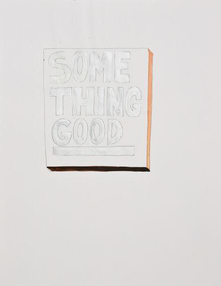 Jim Torok, 'Some Thing Good 2', 2015