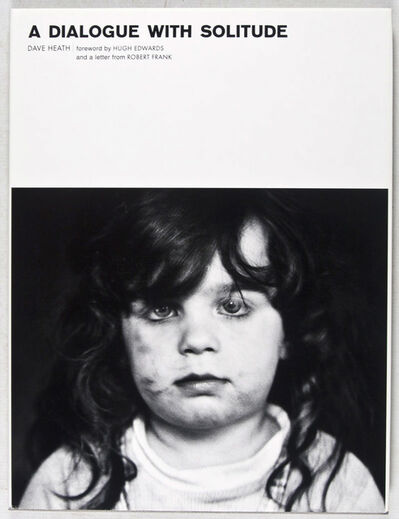 Dave Heath, 'A Dialogue With Solitude [ONE HUNDRED COPIES SIGNED AND NUMBERED, WITH ORIGINAL PRINT ALSO SIGNED AND NUMBERED BY DAVID HEATH]', 2000