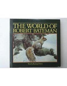 Robert Bateman, 'The World of Robert Bateman (Signed)', n/a