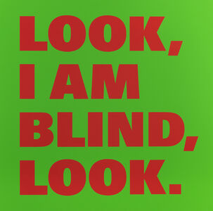 Remy Zaugg, 'LOOK/I AM/BLIND/LOOK (Nr. 23)', 1988-1999