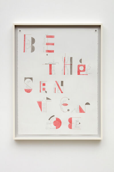 Mateo López, 'Be the sentence', 2018