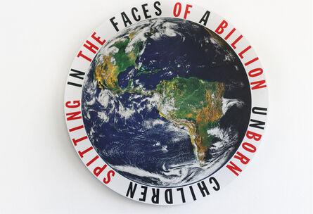 Cali Thornhill Dewitt, 'A Billion Unborn Children Spitting In The Faces Of', 2020