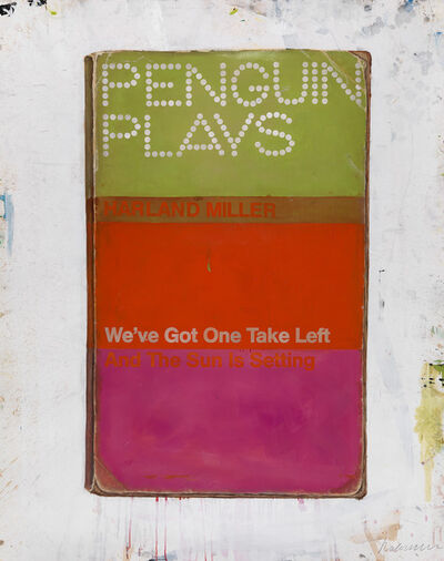 Harland Miller, 'We've Got One Take Left And The Sun Is Setting', 2013