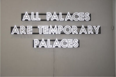 Robert Montgomery, 'All Palaces', 2013