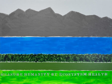 Edwin Schlossberg, 'Measure Humanity by Ecosystem Health', 2018