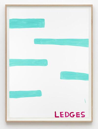 David Shrigley, 'Untitled (Ledges)', 2015