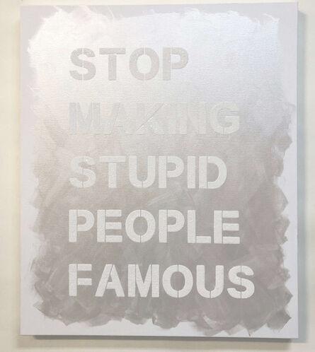 Plastic Jesus, 'Stop Making Stupid People Famous', 2019