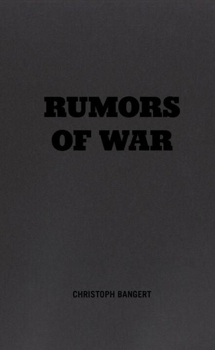 Christoph Bangert, 'Rumors of War', 2021