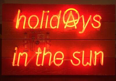 Illuminati Neon, 'Holidays in the Sun ', 2016