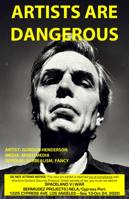 John S. Rabe, 'Artists are Dangerous! (Gordon Henderson)', 2020