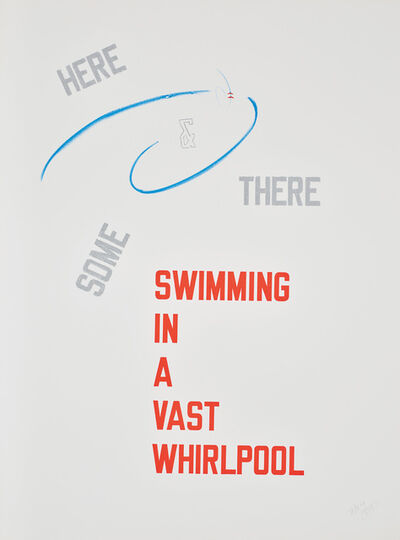 Lawrence Weiner, 'Swimming in a Vast Whirlpool', 2008