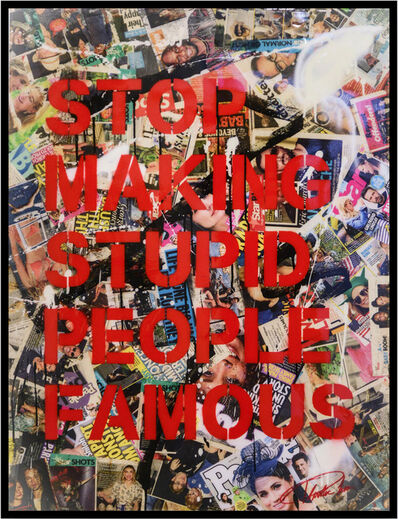 """Plastic Jesus, '""""Stop Making Stupid People Famous"""" - stenciled acrylic spray paint (framed)', 2018"""