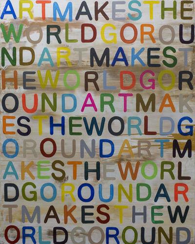 Daniel Maltzman, 'Art Makes the World Go Round', 2019