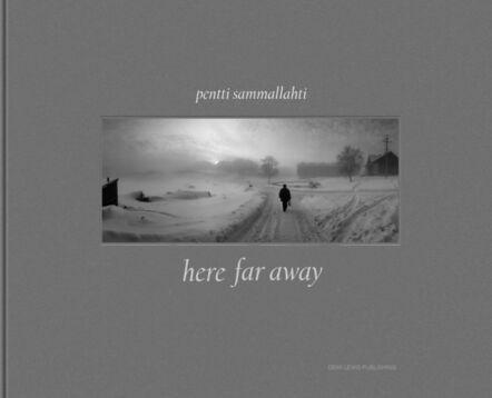 Pentti Sammallahti, 'Here Far Away', 2012