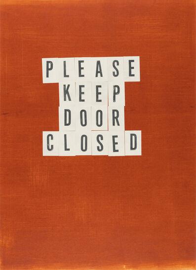 Todd Norsten, 'Please Keep Door Closed', 2017