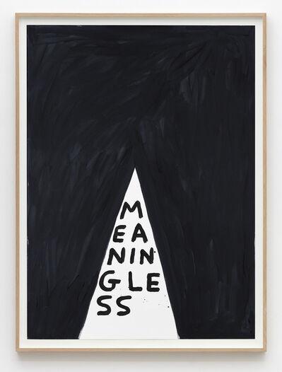 David Shrigley, 'Untitled (Meaningless)', 2015