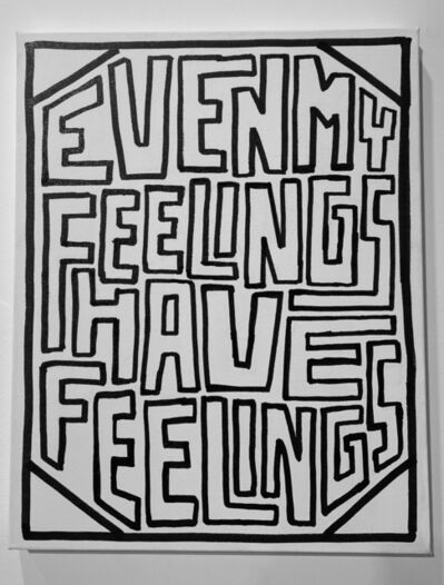 Timothy Goodman, 'Even My Feelings', 2021