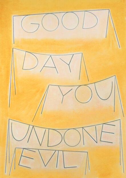 Honza Zamojski, 'Good Day You Undone Evil', 2019