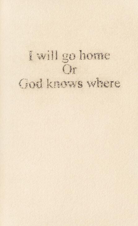 Yannick De Serre, 'I will go home or God knows where ', 2019