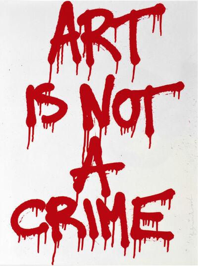 Mr. Brainwash, 'Art is Not a Crime', 2011
