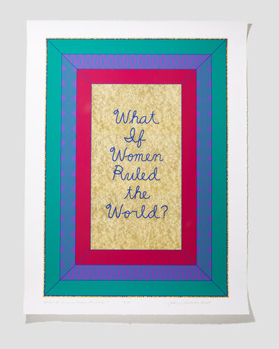 Judy Chicago, 'What if Women Ruled the World?', 2020