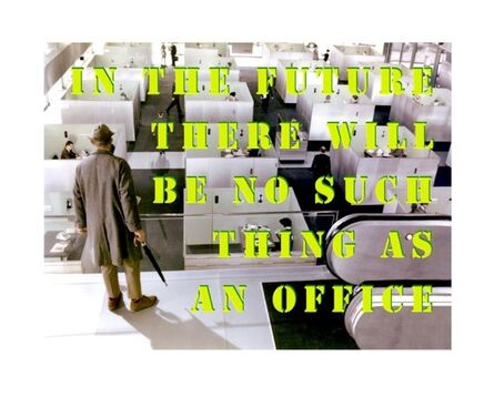 Klaus vom Bruch, 'In The Future There Will Be No Such Thing As An Office', 2013