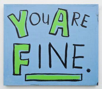 Jim Torok, 'You Are Fine', 2008