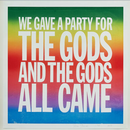 John Giorno, 'WE GAVE A PARTY FOR THE GODS AND ALL THE GODS ALL CAME', 2017