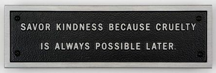 Jenny Holzer, 'Survival: Savor kindness...', 1984