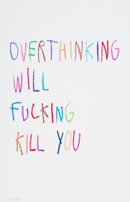 CB Hoyo, 'Overthinking Will Fucking Kill You', 2020