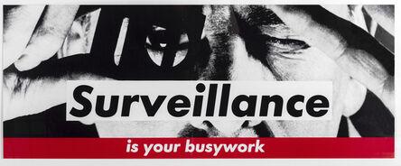 Barbara Kruger, 'Untitled (Surveillance is your busywork)', 1983
