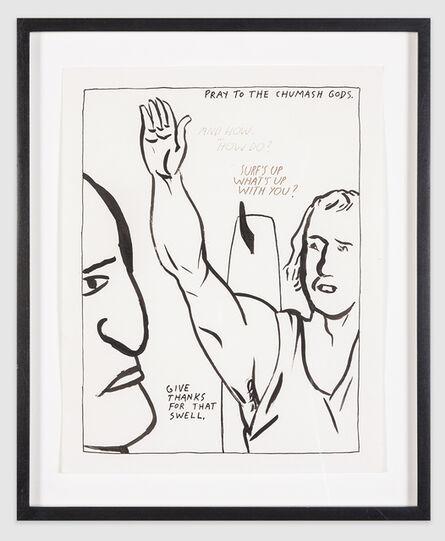 "Raymond Pettibon, '""Pray to Chumash Gods""', 1987"