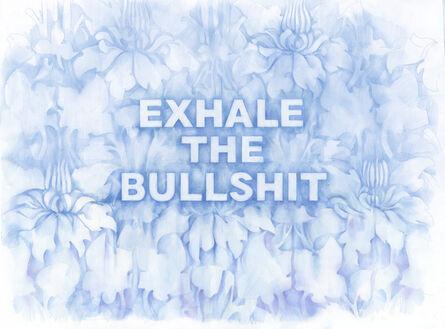 Amanda Manitach, 'Exhale the Bullshit', 2018