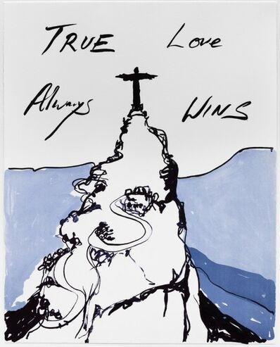 "Tracey Emin, 'TRUE LOVE ALWAYS WINS""', 2016"