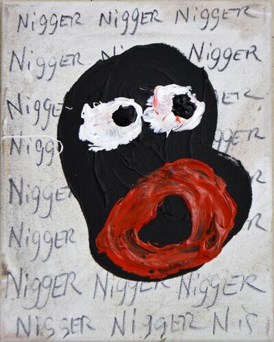 Jeffrey Spencer Hargrave, 'Nigger, Nigger!', 2018