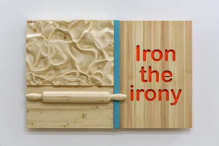 Guy Zagursky, 'Iron the Irony', 2020