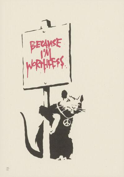 Banksy, 'Because I'm Worthless', 2004