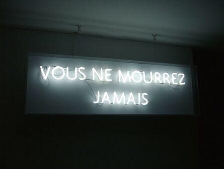 Laurent Pernot, 'Vous ne mourrez jamais', 2010
