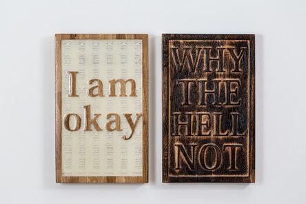 Guy Zagursky, 'I am Okay, Way the Hell Not?', 2020