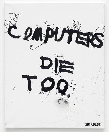 JIM JOE, 'COMPUTERS DIE TOO', 2017