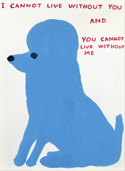David Shrigley, 'Untitled (I cannot live without you..)', 2019